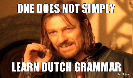 one-does-not-simply-learn-dutch-grammar